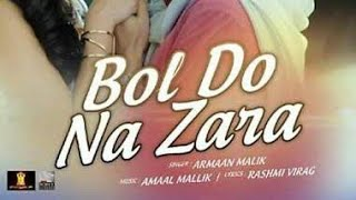 Bol do na zara with lyrics , bollywood song , azhar movie | no. 1 quality