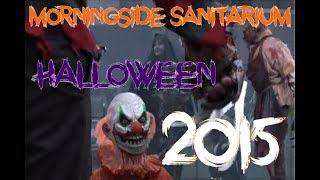 Morningside Sanitarium Halloween 2015