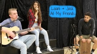 Snakehips All My Friends ft. Tinashe, Chance The Rapper [Laani Jansen & Jack Bown Cover]