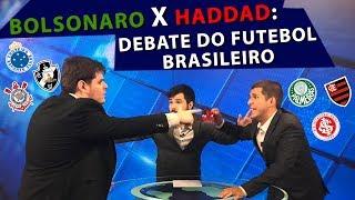 BOLSONARO X HADDAD: DEBATE DO FUTEBOL BRASILEIRO