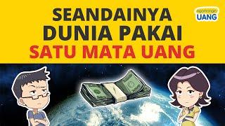 Download Bagaimana Jika Semua Negara Pakai Satu Mata Uang?
