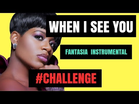 🎶Fantasia - When I See You - Instrumental 🔥 #WhenISeeYouChallenge
