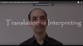 Translation Versus Interpreting: Clearing Up The Confusion