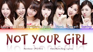 Rainbow (레인보우) Not Your Girl - Han/Rom/Eng Lyrics (가사)