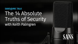 The 14 Absolute Truths of Security | SANS@MIC Talk