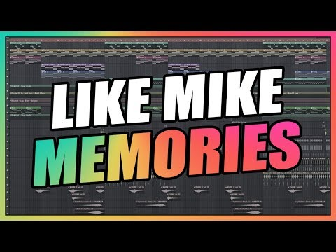 Like Mike - Memories (FL Studio Remake) + FREE FLP