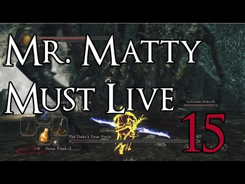 Dark Souls 2 SotFS - Mr. Matty Must Live Episode 15: Duke's Dear Freja