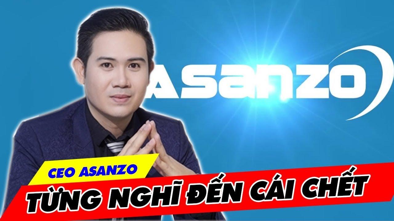 CÂU CHUYỆN KHỞI NGHIỆP TỪ TAY TRẮNG ĐẾN CƠ NGHIỆP NGHÌN TỶ CỦA CEO ASANZO - YouTube