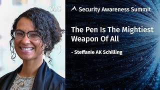 The Pen Is the Mightiest Weapon of All - Security Awareness Summit 2020