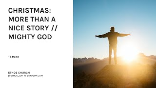 Christmas: More Than A Nice Story // Mighty God