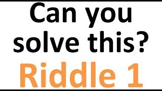 "Can you solve this? Riddle Nr. 1 in my ""Hardest Riddle Collection""!"