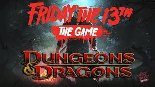 FRIDAY THE 13th DUNGEONS AND DRAGONS WTF??? JASON KILLED! (Friday the 13th Game)