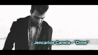 "Jencarlos Canela - Tell Me How To Forget Your Eyes (Spanish Version - ""Dime"") 2013"