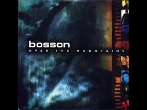 Bosson   Over The Mountain