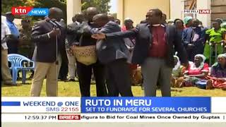 Ruto set to fund-raise for several churches in Meru County