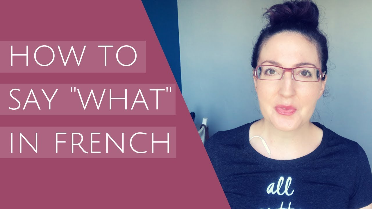 How To Say What In French When You Need Someone To Repeat Themselves