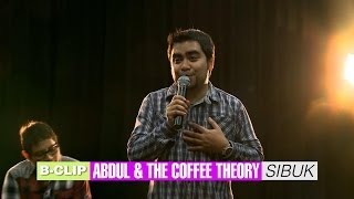 B-CLIP #9 ABDUL AND THE COFFEE THEORY - Sibuk