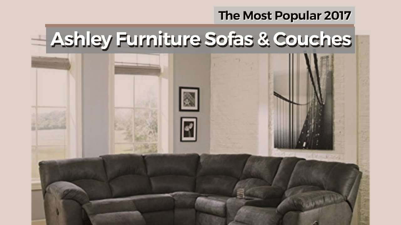 Ashley Furniture Sofas U0026 Couches // The Most Popular 2017