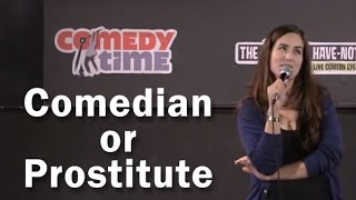 Comedian or Prostitute? - Chick Comedy