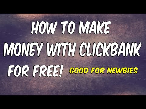 How To Make Money On Clickbank For Free ($100 A Day Great For Newbies)