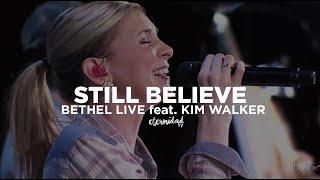 Bethel Music & Kim Walker - Still Believe (subtitulado en español)