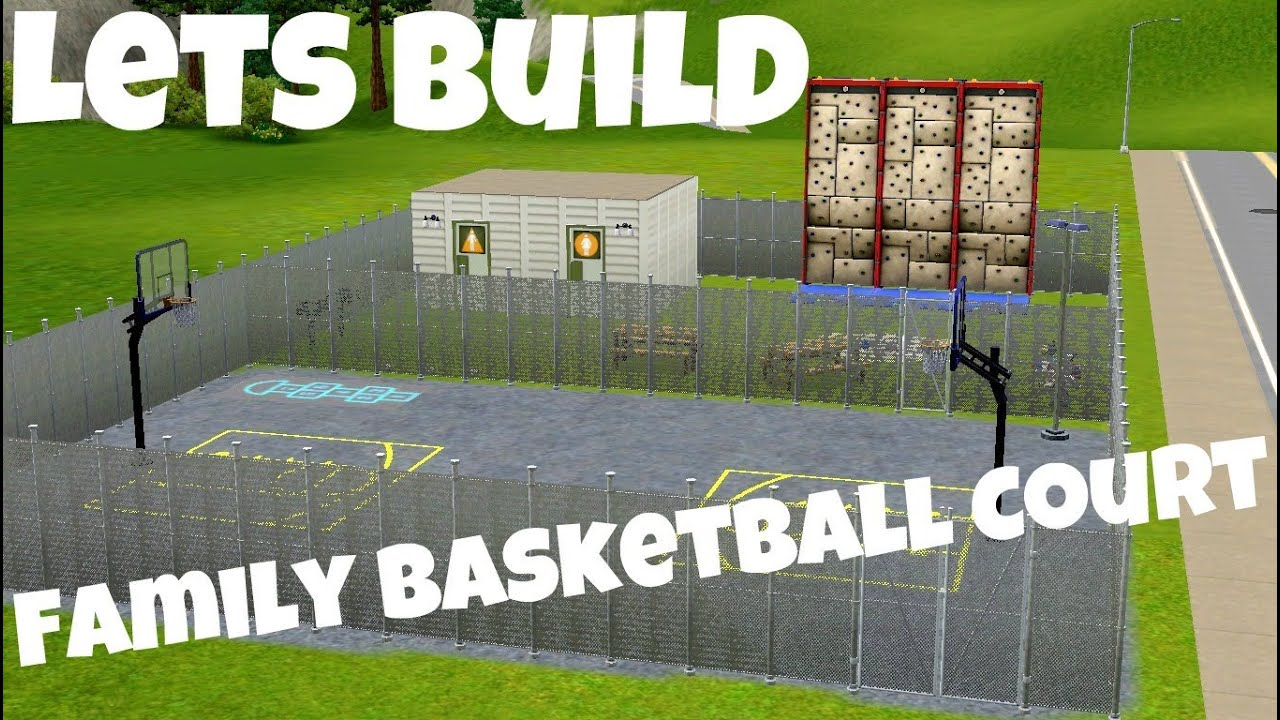 the sims 3 let u0027s build family basketball court youtube