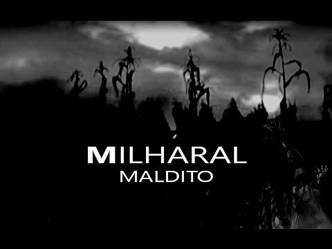 MILHARAL MALDITO (2005)