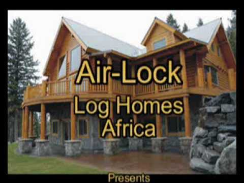 Air-Lock Log Homes Africa Intro