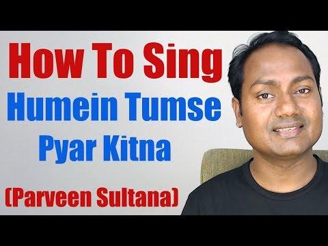 Humein Tumse Pyar Kitna Singing Lesson