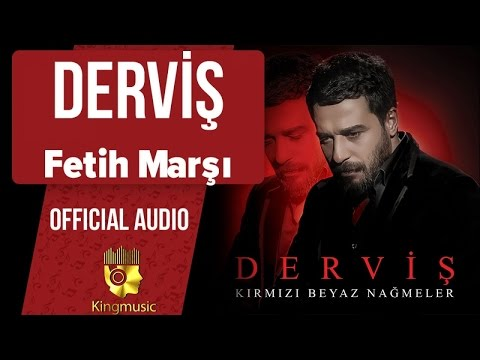 Derviş - Fetih Marşı - ( Official Audio )