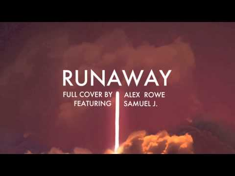 Kanye West - Runaway (Full cover by Alex Rowe feat. Samuel J.)
