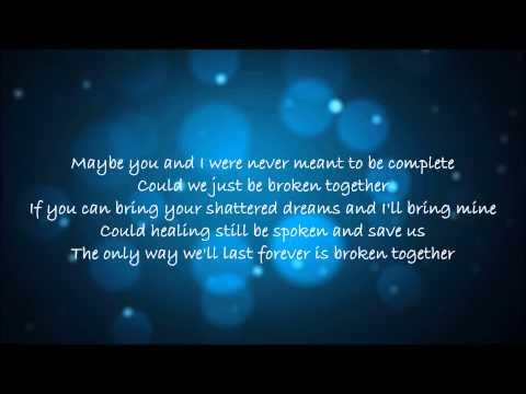 Casting Crowns - Broken Together ~ Lyrics