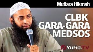 Mutiara Hikmah: CLBK Gara-gara Medsos - Ustadz Syafiq Riza Basalamah, M.A.