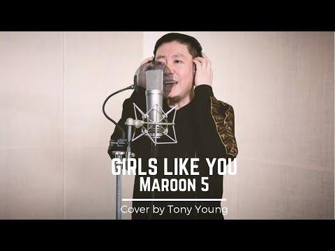 Maroon 5 - Girls Like You (Tony Young Cover) Lyrics