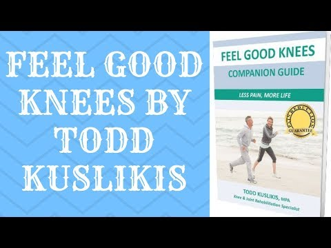 Feel Good Knees By Todd Kuslikis - Feel Good Knees Review