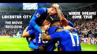 WHERE DREAMS COME TRUE   Leicester City's MOVIE 2016 (HD)