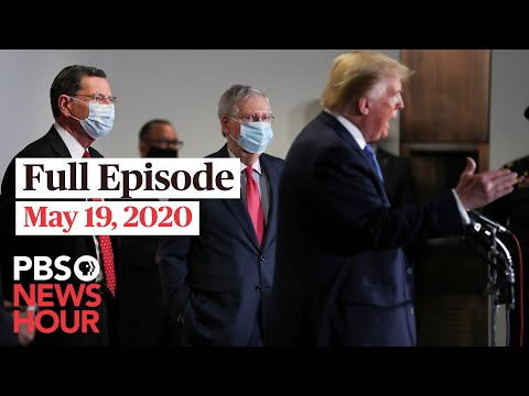 PBS NewsHour Full Episode, May 19, 2020