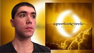 A Perfect Circle Disillusioned 34 Reaction Review