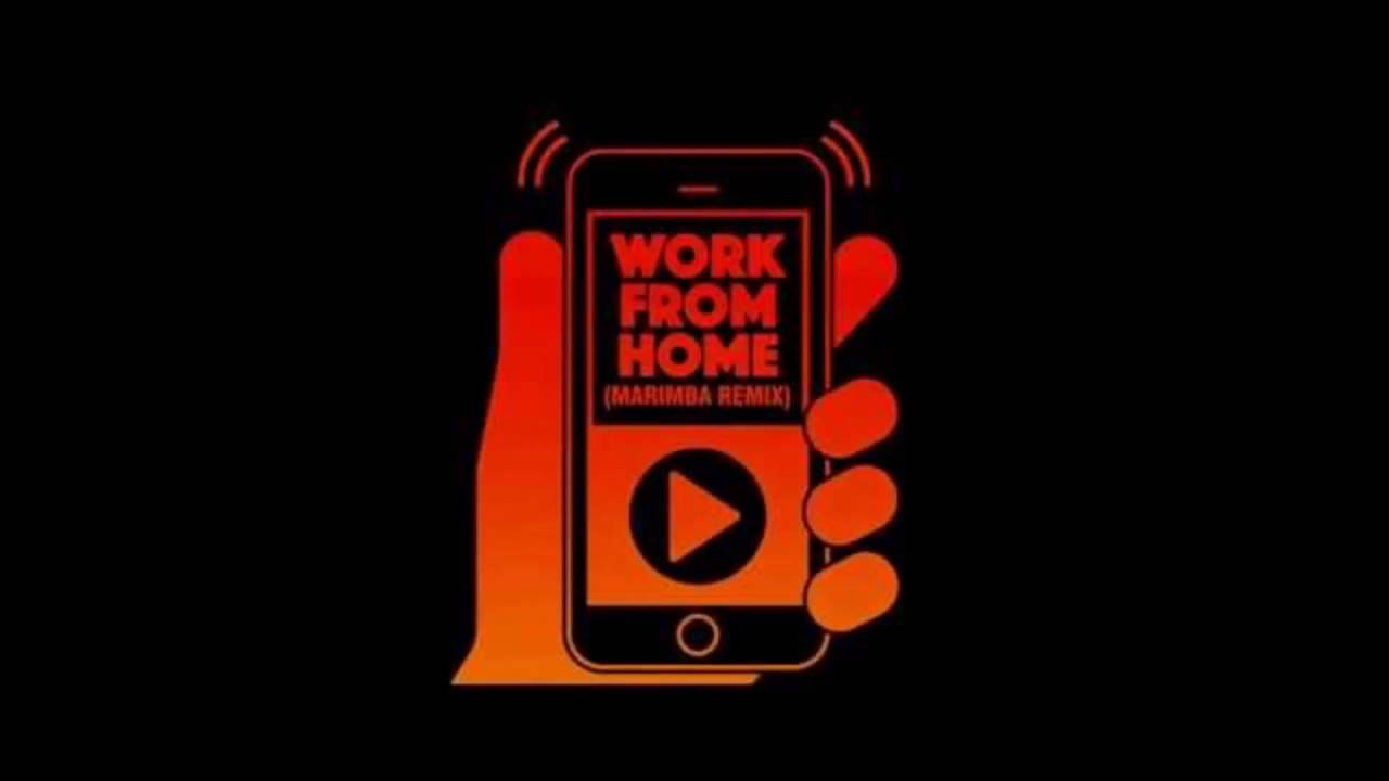 Work From Home (Marimba Remix) Complet