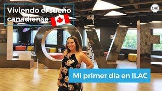 3 - ¡Mi primer día en ILAC! - Viviendo el sueño canadiense