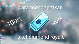 CARA MENDAPATKAN TIKET DIAMOND ROYALE GRATIS!!!! FREE FIRE