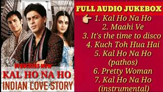 KAL HO NA HO|FULL AUDIO JUKEBOX | SHAH RUKH KHAN|PREITY ZINTA|SAIF ALI KHAN