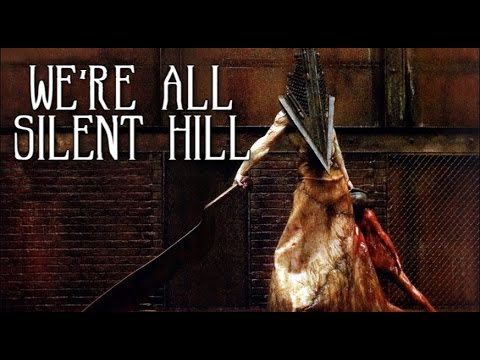 We're All Silent Hill