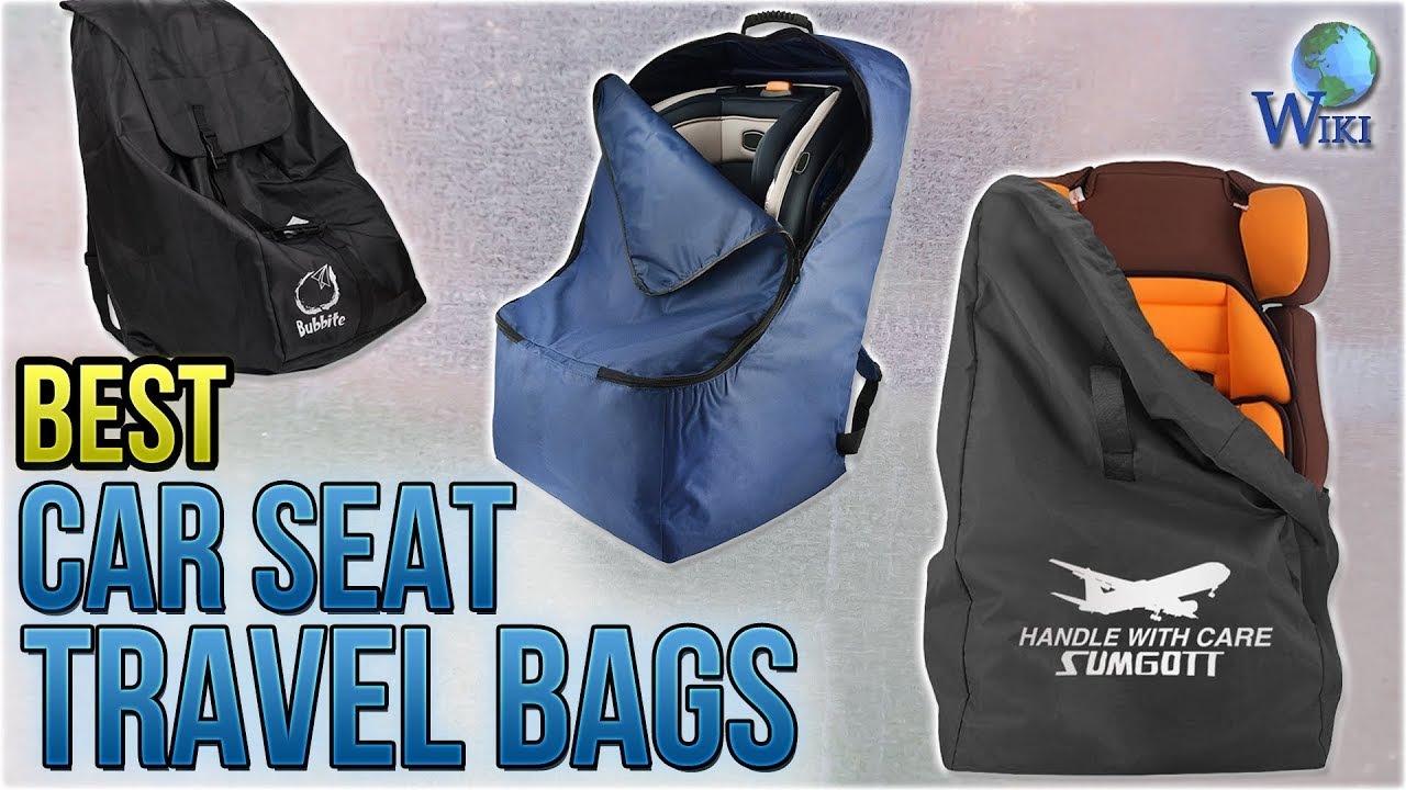 10 Best Car Seat Travel Bags 2018