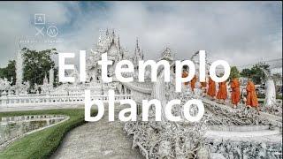 El templo blanco de Chiang Rai | Tailandia #3 | Alan por el mundo