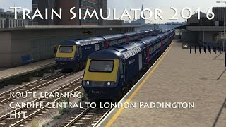 Train Simulator 2016 - Route Learning: Cardiff Central to London Paddington (HST)