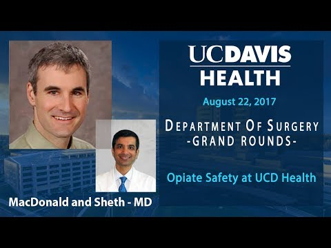 Opiate Safety at UCD Health - Scott MacDonald, MD and Samir Sheth, MD