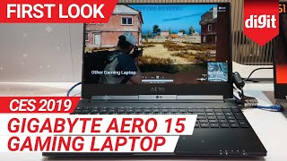 CES 2019: Gigabyte Aero 15 Gaming Laptop | First Look | Digit.in