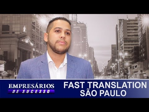 FAST TRANSLATION, SÃO PAULO, EMPRESÁRIOS DE SUCESSO