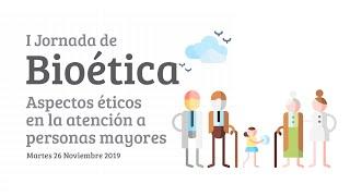 """I Jornada de Bioética Amavir: """"Aspectos éticos en la atención a personas mayores"""""""